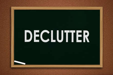 Declutter, business motivational inspirational quotes, words typography lettering concept