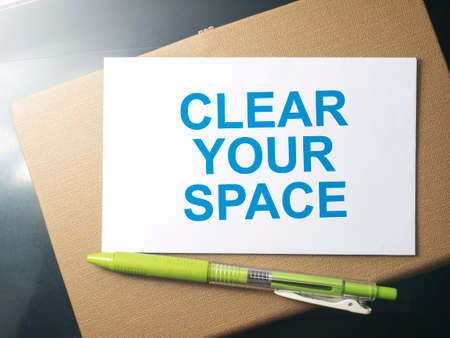 Clear Your Space, business motivational inspirational quotes, words typography lettering concept