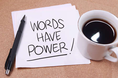 Words Have Power, business motivational inspirational quotes, words typography lettering concept
