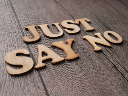 Just Say No words letter. Motivational business typography quotes concept