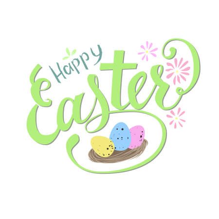 birds nest: Happy Easter. Greeting card design with hand drawn lettering, flowers, easter egg in a birds nest made in bright life-asserting colors. One flourish create a frame for nest with eggs.