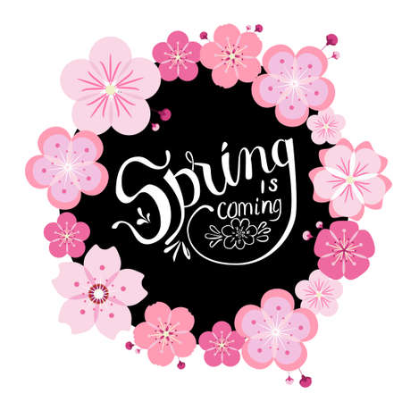 Beautiful wreath with sakura flowers, black circle and white hand drawn lettering Spring is comming.
