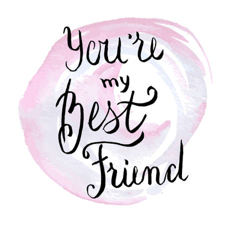 Hand lettering Youre my best friend on pale pink and blue watercolor circles. Ilustração
