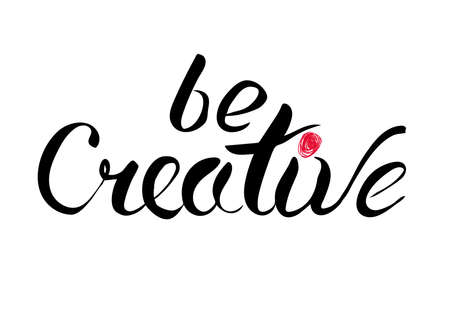 Black and white hand lettering with words be creative and red dot above i.