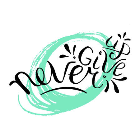 Never give up, hand drawn script lettering on mint color round scribble.