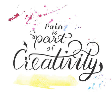 Poster design with motivational quote PainT is part of creativity with messy watercolor stains around it. Illustration