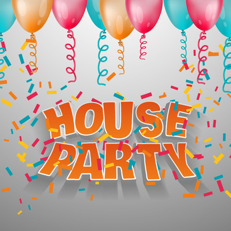 house party: House party card invitation.  3d vector words. Illustration with balloons and confetti.