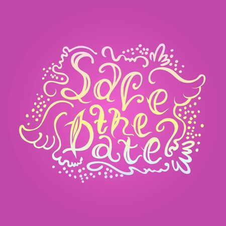 save as: The vector text on hand drawn style Save the date. The illustration can be used as an inscription on wedding invitation, album and other things.