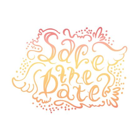 The vector text on hand drawn style Save the date. The illustration can be used as an inscription on wedding invitation, album and other things.
