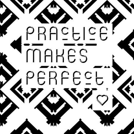 typographical: Practice makes perfect quote typographical background