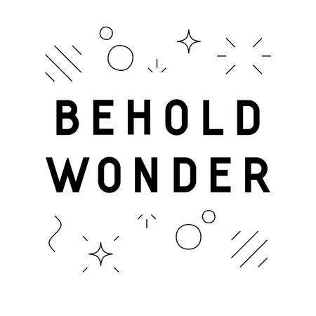 behold: Behold wonder quote design with abstract shapes in linear style on white background Illustration