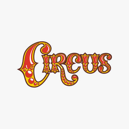 cirque: Vector inscription words the Circus of red and yellow letters. Illustration