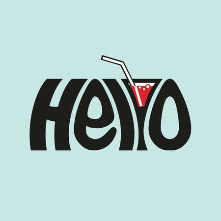 inscribed: A cocktail inscribed in the word Hello. Illustration