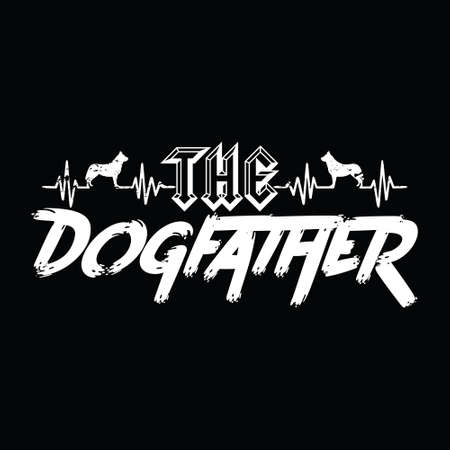the dog father - design for t shirt, poster.