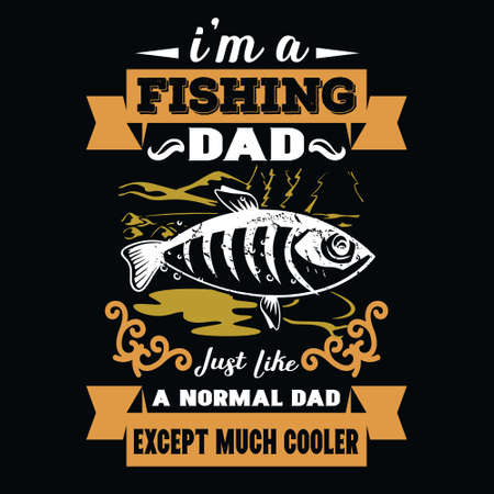 I'm a fishing dad just like a normal dad except much cooler - Fishing T Shirt Design,T-shirt Design, Vintage fishing emblems, Boat, Fishing labels.