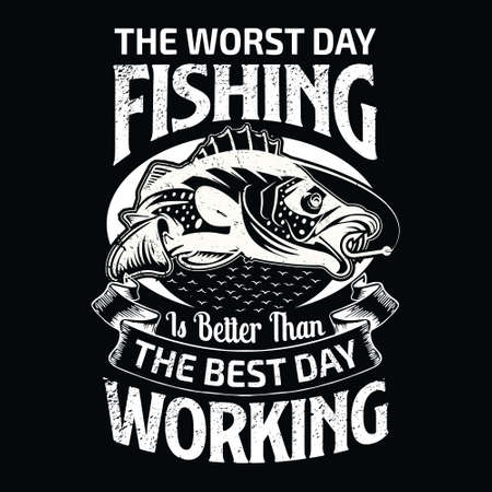the worst day fishing is better than the best day working -Fishing T Shirt Design,T-shirt Design, Vintage fishing emblems, Boat, Fishing labels.