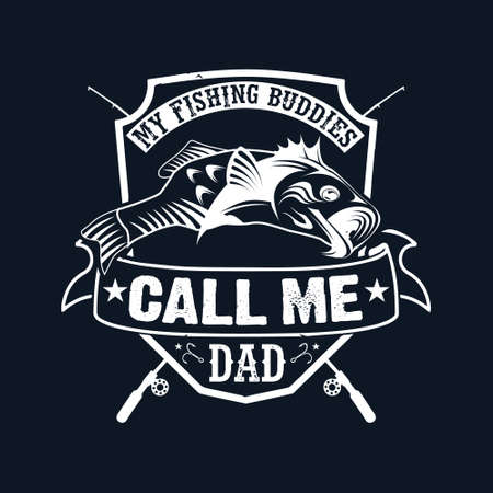 My fishing buddies call me dad - Fishing t shirts design,Vector graphic, typographic poster or t-shirt.