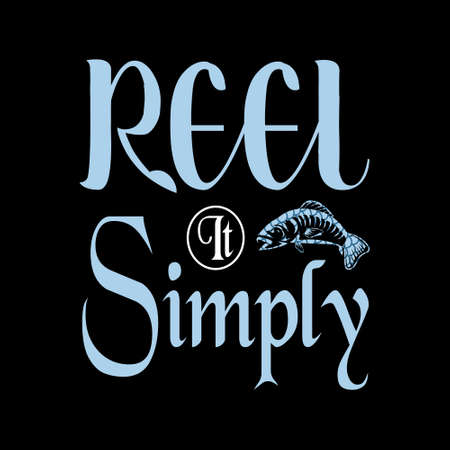 Reel it simply - Fishing t shirts design,Vector graphic, typographic poster or t-shirt. Illusztráció