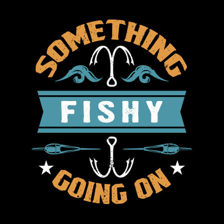 Something fishy going on - Fishing t shirts design,Vector graphic, typographic poster or t-shirt. Illusztráció
