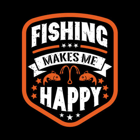 Fishing makes me happy - Fishing t shirts design,Vector graphic, typographic poster or t-shirt.