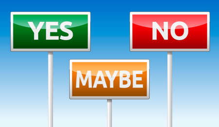maybe: Green Yes, red No and orange Maybe traffic board sign with blue sky background