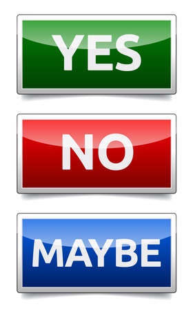 Yes, No, Maybe - three colorful sign with reflection and shadow isolated on white background Vector