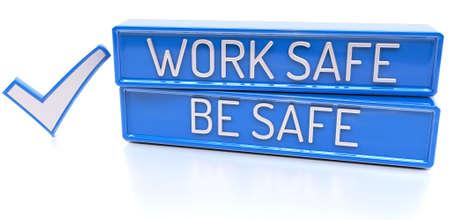 Arbeiten Sie sicher sein Safe - 3d Banner, isoliert auf weißem Hintergrund