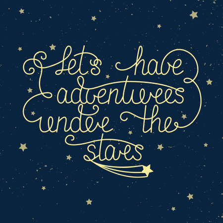 under: Vector card template with handdrawn unique typography design element for greeting cards and posters. Lets have adventures under the stars with little stars on vintage blue background