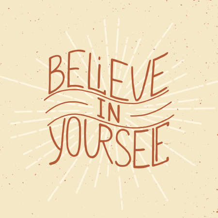 believe in yourself: Card with hand drawn typography design element for greeting cards, posters and print. Believe in yourself on beige background