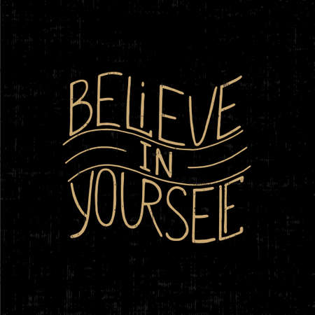 believe in yourself: Card with hand drawn typography design element for greeting cards, posters and print. Believe in yourself on dark background