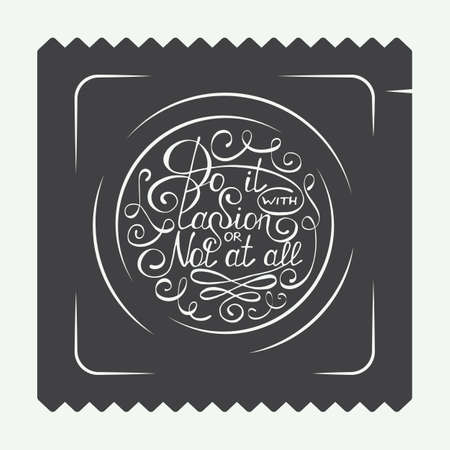 Vintage condom labels, logo or badge with hand drawn typography design element. Do it with passion or not at all in circle