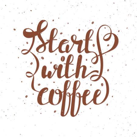 """slogan: Drenaje de la mano letras ilustración vectorial con granos de café y cita """"Comenzar con el café"""""""