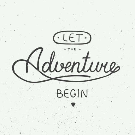 Vector card with hand drawn unique typography design element for greeting cards and posters. Let the adventure begin in vintage style