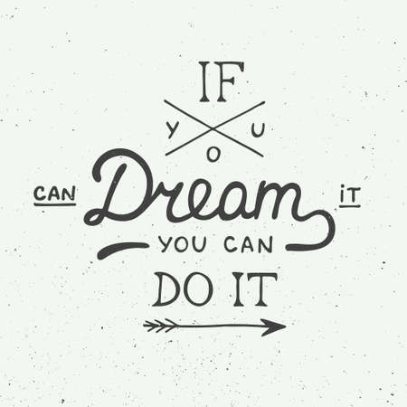 you can do it: Vector card with hand drawn unique typography design element for greeting cards and posters. If you can dream it you can do it in vintage style Illustration