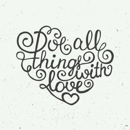 carta de amor: Tarjeta con el elemento de dise�o de la tipograf�a dibujada mano de las tarjetas de felicitaci�n, carteles y de impresi�n. El amor todas las cosas con amor en el fondo de la vendimia Vectores