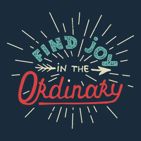 ordinary: Card with hand drawn typography design element for greeting cards, posters and print. Find joy in the ordinary on blue background Illustration