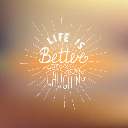 better: Card with hand drawn typography design element for greeting cards, posters and print. Life is better when youre laughing on blurred background Illustration