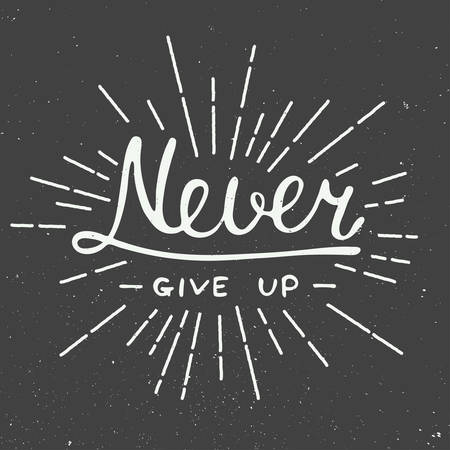 psychology: Card with hand drawn typography design element for greeting cards, posters and print. Never give up isolated on vintage background