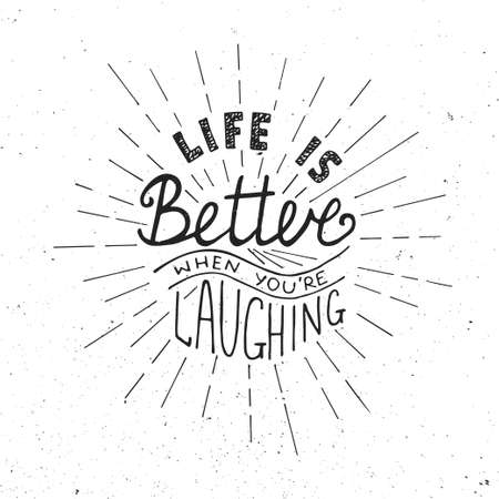 better: Card with hand drawn typography design element for greeting cards, posters and print. Life is better when youre laughing isolated on white background