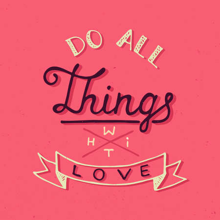 things to do: Card with hand drawn typography design element for greeting cards, posters and print. Do all things with love on pink background