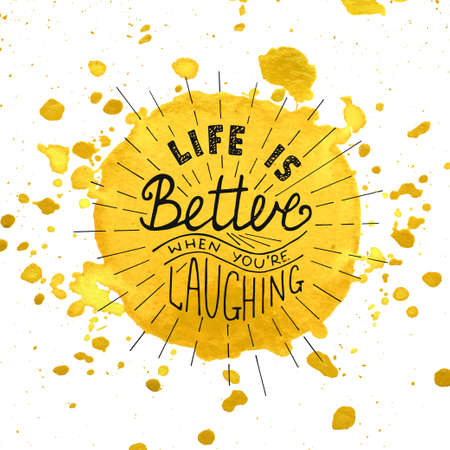 Card with handdrawn typography design element for greeting cards, posters and print. Life is better when you're laughing on watercolor painted yellow background with splashes