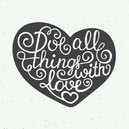alegria: Tarjeta con dibujado a mano tipografía elemento de diseño para tarjetas de felicitación, carteles y de impresión. El amor todas las cosas con amor en el corazón en el fondo de la vendimia