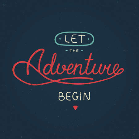 empezar: Tarjeta del vector con mano dibuja único elemento de diseño de la tipografía para tarjetas de felicitación y carteles. Deja que la aventura comienza en el estilo vintage