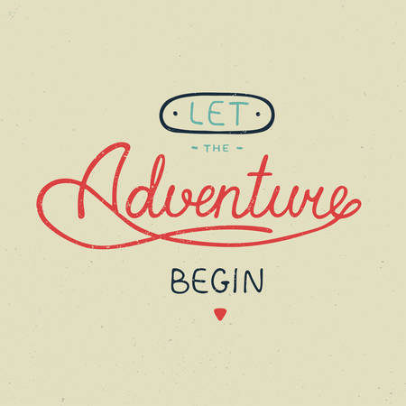 begin: Vector card with hand drawn unique typography design element for greeting cards and posters. Let the adventure begin in vintage style