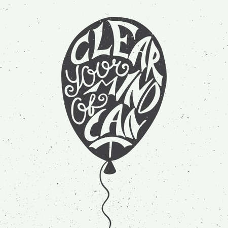 air awareness: Vector card with hand drawn unique typography design element for greeting cards and posters. Clear your mind of cant in balloon on vintage background