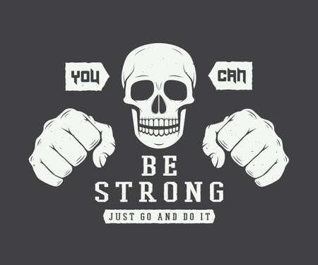 Vintage schedel en vuisten slogan met motivatie. vector illustratie Stock Illustratie