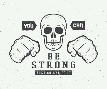 skull logo: Vintage skull and fists slogan with motivation. Vector illustration Illustration