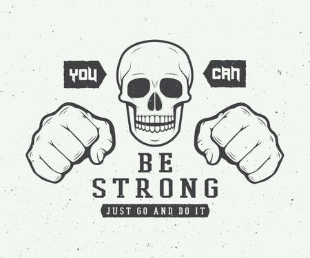 slogan: Vintage skull and fists slogan with motivation. Vector illustration Illustration