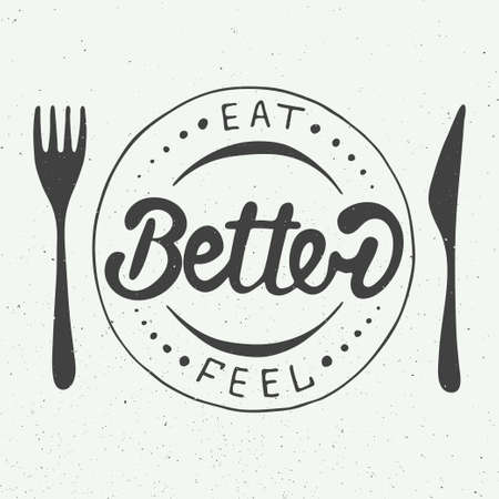 knife fork: Card with hand drawn typography design element for greeting cards, posters and print. Eat better, feel better on vintage background, eps 10