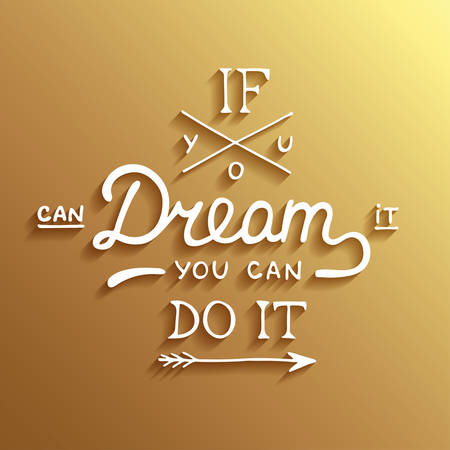 you can do it: Vector card with hand drawn unique typography design element for greeting cards and posters. If you can dream it you can do it on gold background Illustration